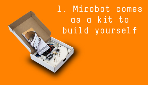 1. Mirobot comes as a kit to build yourself